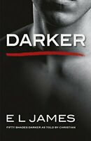 Darker: Fifty Shades Darker as Told by Christian By E L James