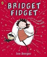 """AS NEW"" Bridget Fidget, Berger, Joe, Book"
