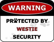 Warning Protected by Westie Security Dog Sign Sp1860