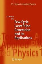 Few-Cycle Laser Pulse Generation and Its Applications 95 (2004, Hardcover)