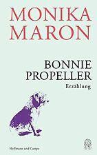 Bonnie Propeller: Erzählung von Maron, Monika | Buch | Zustand sehr gut