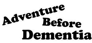Adventure before dementia  Car Van Window Laptop Trailer Truck Sticker Decals