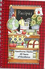 MESA AZ 2007 HAWTHORNE ELEMENTARY SCHOOL PTO COOK BOOK * HAWKS 45 YEARS ARIZONA