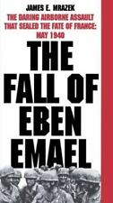 The Fall of Eben Emael: The Daring Airborne Assault that Sealed the Fate of