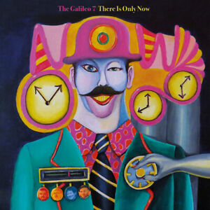 The Galileo 7 - There Is Only Now CD NEW  **GARAGE PSYCH**