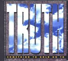 Truth ~~ SOMETHING TO HOLD ON TO ~~ Rare 1992 CD!!