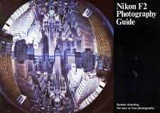 NIKON F2  CAMERA SYSTEM PHOTOGRAPHY GUIDE MANUAL