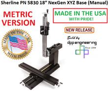 Sherline 5830 Metric Manual 18 Nexgen Xyz Base See 5825 For Inch
