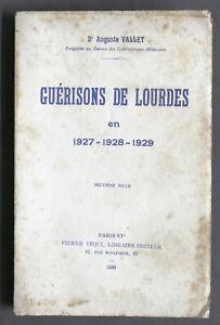 Auguste Vallet - Guérisons de Lourdes en 1927 - 1928 - 1929 - ed. 1930