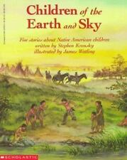 Children of the Earth and Sky: Five Stories About Native American-ExLibrary