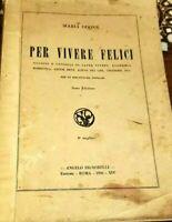 AUTOGRAFO e DEDICA 1936 - PER VIVERE FELICI - Economia Domestica - MARIA ODONE