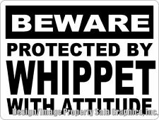 Beware Protected by Whippet w/ Attitude Sign. Size Options. Dog Lover Decor Dogs