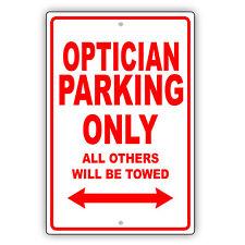 Optician Parking Only Gift Decor Wall Art Novelty Garage Aluminum Metal Sign