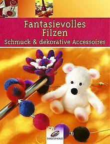 Fantasievolles Filzen von Fittkau, Ernestine, Moras... | Buch | Zustand sehr gut