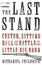 The Last Stand: Custer, Sitting Bull and the Battle of the Little Big Horn,Philb