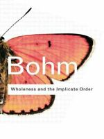 Wholeness and the Implicate Order by David Bohm 9780415289795 | Brand New