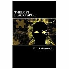 The Lost Black Papers : Finding Your Light by E. L., Jr. Robinson (2013,...