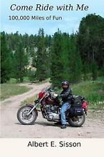 Come Ride with Me : 100,000 Miles of Fun by Albert Sisson (2016, Paperback)