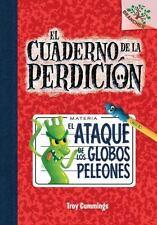 El Ataque de Los Globos Peleones (El Cuaderno de La Perdicion #1) (Hardback or C