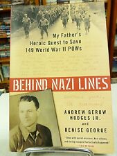 Behind Nazi Lines: My Father's Heroic Quest to Save 149 World War II Pows by Den