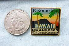TRAVEL PIN E KOMO MAI HAWAII NGA US 2005 127TH GENERAL CONFERENCE