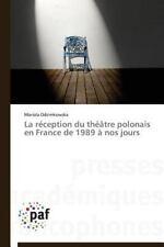 La Reception du Theatre Polonais en France de 1989 a Nos Jours by Odzimkowska...