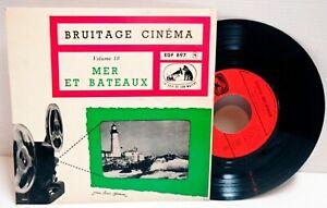DISQUE 45 T - BRUITAGE CINEMA - RARE- MER & BATEAUX - Réf: EGF 897