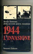 STORIA ILLUSTRATA DELLA SECONDA GUERRA MONDIALE-1944 L'INVASIONE # Sansoni 1970