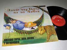 AREVALO TAPIA (DON JULIAN) Donde Hay Tigre No Se Ronca VENEZUELA PRESSING