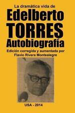 La Dramatica Vida de Edelberto Torres. Autobiografia by Flavio...
