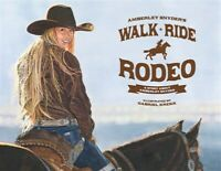 Walk Ride Rodeo: A Story About Amberley Snyder, Brand New, Free shipping