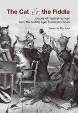 The Cat and the Fiddle: Images of Musical Humour from the Middle Ages to Modern