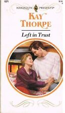 Harlequin Presents: Left in Trust by Kay Thorpe (1993, Paperback)
