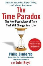 The Time Paradox : The New Psychology of Time That Will Change Your Life by...