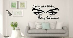 I May not be Perfect, But my Eyebrows are! Funny Salon Vinyl wall Decal Sticker