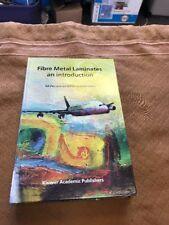Fibre Metal Laminates An Introduction Ad Vlot And Jan Willem Gunnink Hard Copy