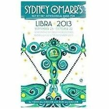 Sydney Omarr's Day-by-Day Astrological Guide for the Year 2013: Libra (Sydney Om