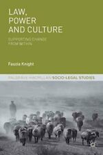 Law, Power and Culture: Supporting Change from Within by Fauzia Knight...