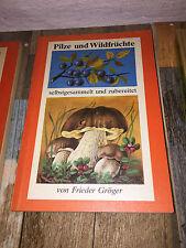 Pilze und Wildfrüchte: Gröger, Frieder