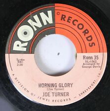 Soul 45 Joe Turner - Morning Glory / Night Time Is The Right Time On Ronn Record