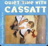 Quiet Time with Cassatt (Mini Masters) by Julie Merberg, Suzanne Bober