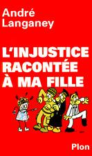 L'injustice racontée à ma fille***RARE 2001***André LANGANEY