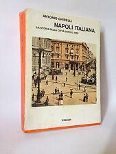 NAPOLI ITALIANA la storia della città dopo il 1860 - A.Ghirelli [Einaudi]