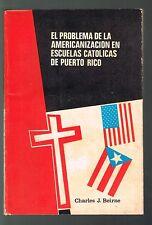 Charles Beirne El Problema De La Americanizacion Escuelas Catolicas Puerto Rico