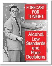 Ephemera Forecast Alcohol Poor Decisions Funny Humor Bar Decor Metal Tin Sign