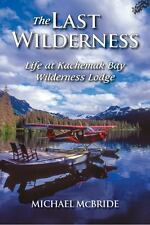 NEW - The Last Wilderness: Alaska's Rugged Coast by McBride, Michael