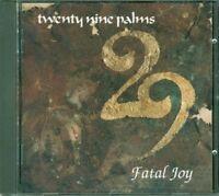 Twenty Nine Palms - Fatal Joy Cd Perfetto Spedito 48H
