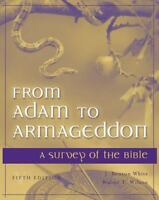 From Adam to Armageddon: A Survey of the Bible by White, J. Benton , Paperback