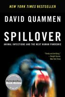 Spillover : Animal Infections and the Next Human Pandemic, Paperback by Quamm...