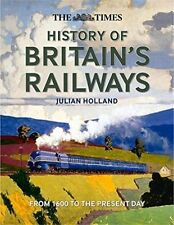 The Times History of Britain's Railways, Holland, Julian, Acceptable condition,